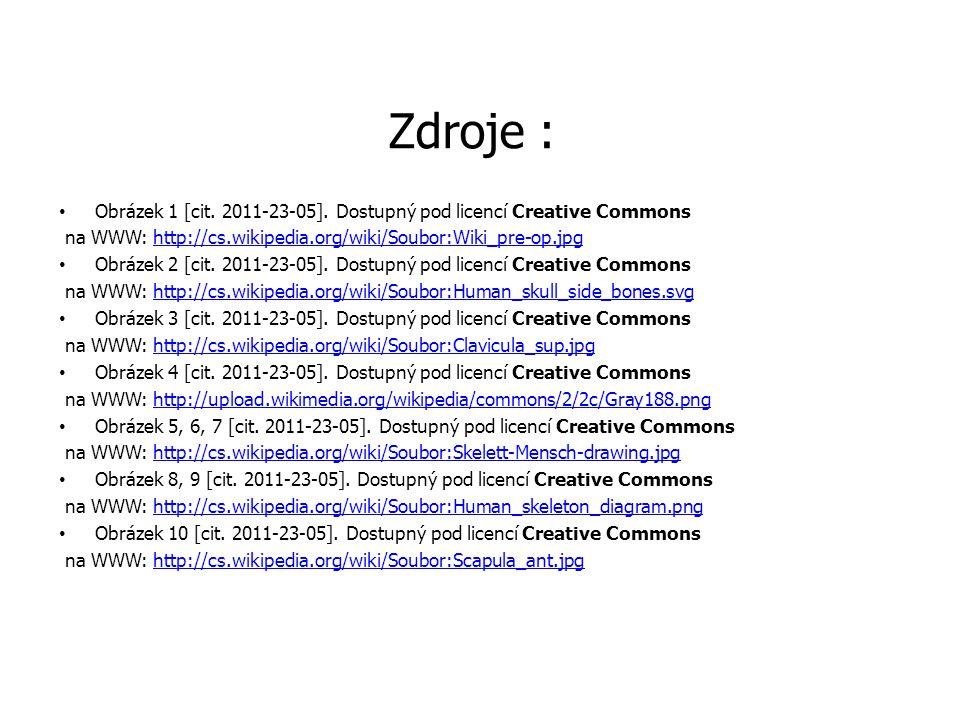 Zdroje : Obrázek 1 [cit. 2011-23-05]. Dostupný pod licencí Creative Commons. na WWW: http://cs.wikipedia.org/wiki/Soubor:Wiki_pre-op.jpg.
